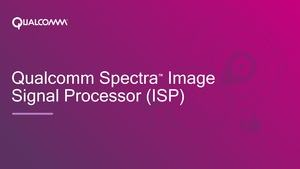 Qualcomm Spectra ISP Pressdeck