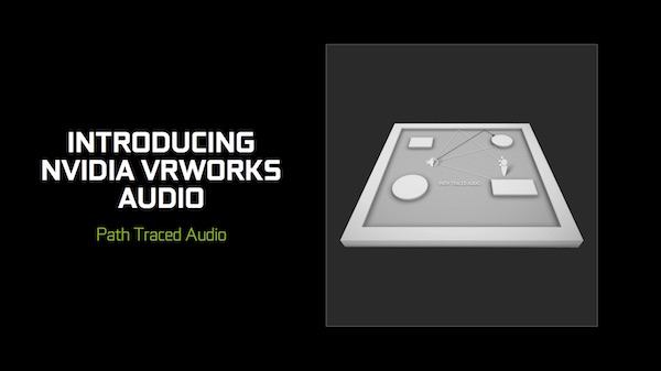 VRWORKS Audio - Path Tracing Audio
